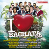 I Love Bachata 2014 Various Artists