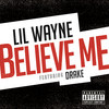 Believe Me (Single) Lil Wayne