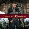 Cheers, It's Christmas. (Deluxe Version) Blake Shelton
