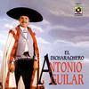 El Dicharachero Antonio Aguilar