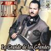 Lo Grande De Los Grandes Pepe Aguilar