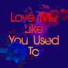 Love Me Like You Used To (Feat. Cecilia Gault) Kaskade