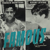 Famous (Remix) [feat. Adam Levine] French Montana