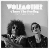 Chase The Feeling (Feat. Chris Cester) Wolfmother