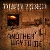 Another Way To Die (Single) Disturbed