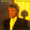 Tonight I'm Yours Rod Stewart