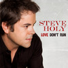 Love Don't Run Steve Holy