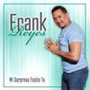 Mi Sorpresa Fuiste Tú Frank Reyes