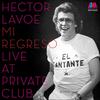 Mi Regreso: Live At The Private Club Hector Lavoe