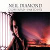 Glory Road - 1968 To 1972 Neil Diamond