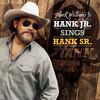 Hank Jr. Sings Hank Sr. Hank Williams Jr.