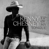 Tip Of My Tongue Kenny Chesney