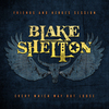 Every Which Way But Loose (Friends And Heroes Session) Blake Shelton