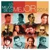 Lo Mejor De Lo Mejor - 2014 Various Artists