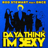 Da Ya Think I'm Sexy (Feat. Dnce) (Single) Rod Stewart