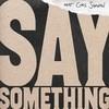 Say Something (Single) Justin Timberlake