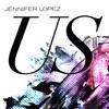 Us (Single) Jennifer Lopez