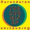 The Dub Mix Ep Duran Duran
