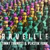 Raveille (with Plastik Funk) Timmy Trumpet