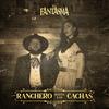 Ranchero Hasta Las Cachas El Fantasma