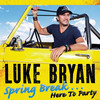 Spring Break...Here To Party Luke Bryan