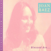 Blessed Are... Joan Baez