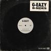 B-Sides G-Eazy