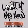 Look At Me Now (Single) Chris Brown