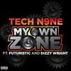 My Own Zone (Feat. Futuristic & Dizzy Wright) Tech N9ne