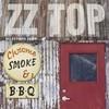 Chrome, Smoke & Bbq: The Zz Top Box ZZ Top