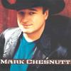 Mark Chesnutt Mark Chesnutt