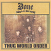 Thug World Order Bone Thugs-N-Harmony