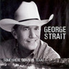 Somewhere Down In Texas George Strait