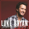 Crash My Party Luke Bryan