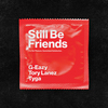 Still Be Friends (feat. Tory Lanez & Tyga) G-Eazy