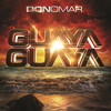 Guaya Guaya (Single) Don Omar